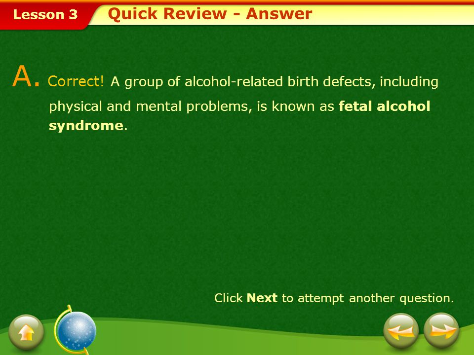 Lesson 3 Alcoholism can have devastating effects on people associated with an alcoholic.