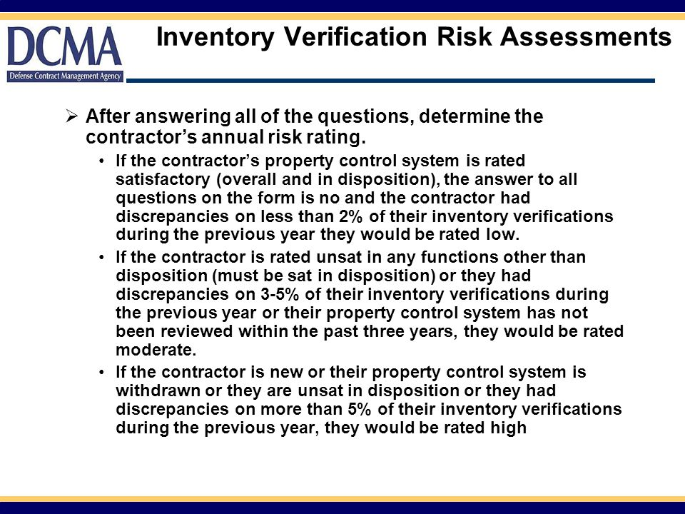 Inventory Verification Risk Assessments  After answering all of the questions, determine the contractor's annual risk rating.