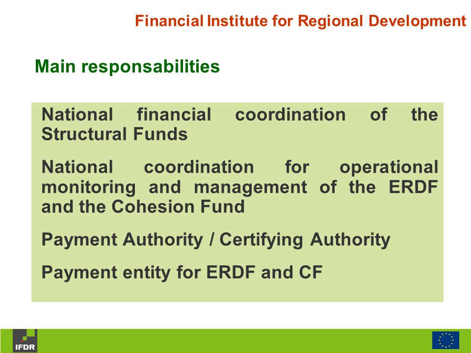 Financial Institute for Regional Development National financial coordination of the Structural Funds National coordination for operational monitoring