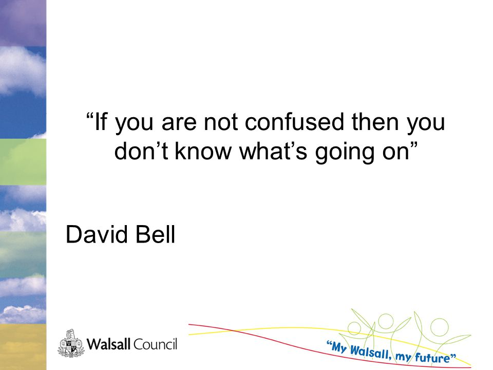 If you are not confused then you don't know what's going on David Bell