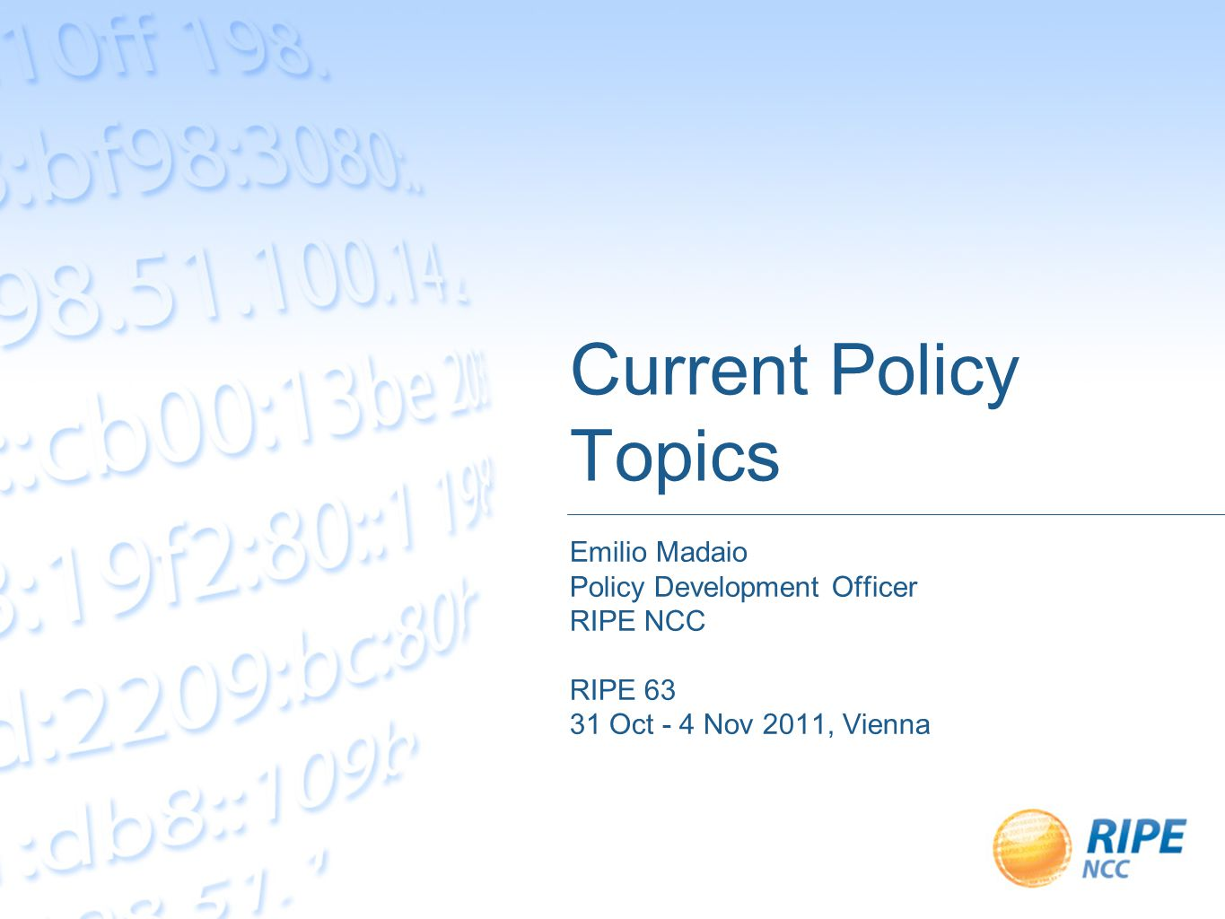 Emilio Madaio, 2 November 2011 2 Overview Common policy topics in all regions Brief overview of proposals in the RIPE PDP