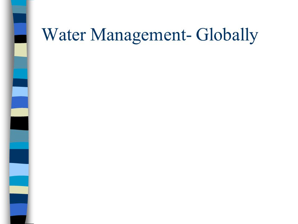 Water Management- Globally