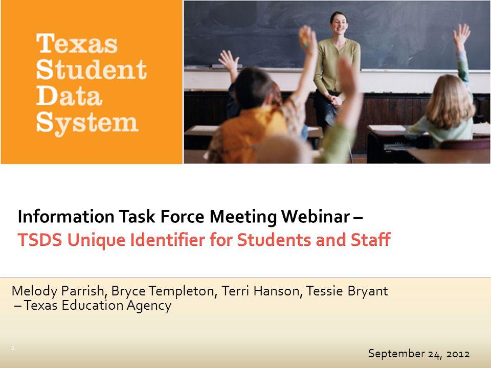 September 24, 2012 Melody Parrish, Bryce Templeton, Terri Hanson, Tessie Bryant – Texas Education Agency 2