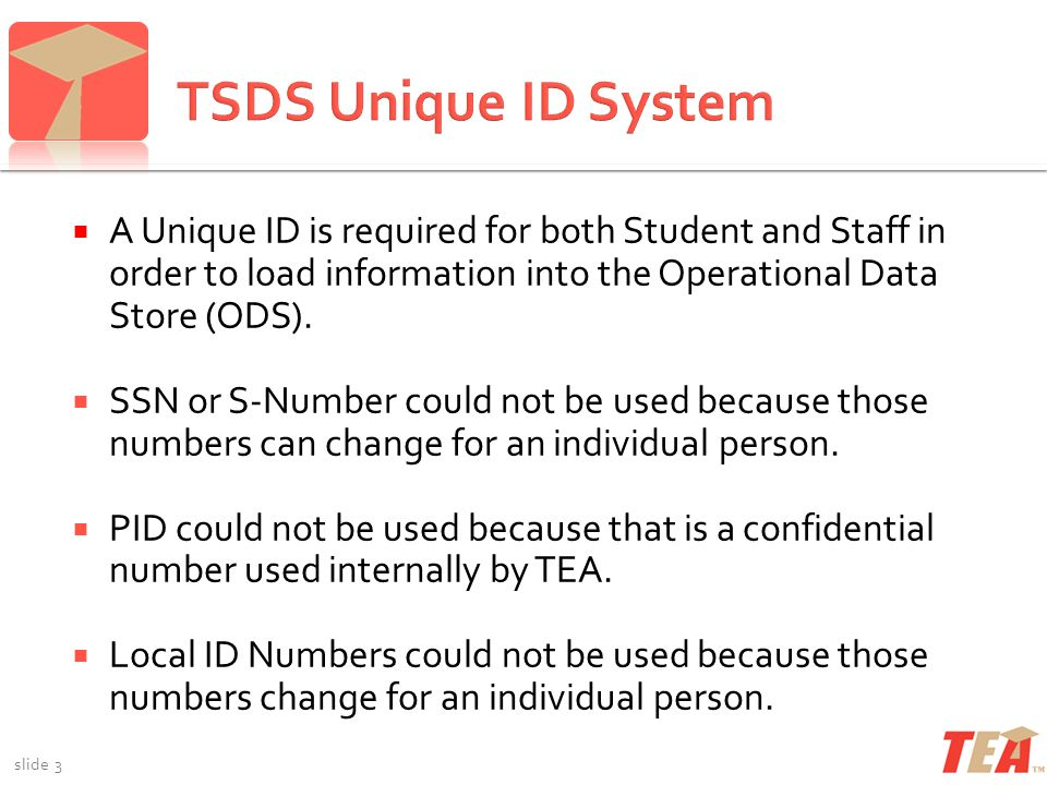  A Unique ID is required for both Student and Staff in order to load information into the Operational Data Store (ODS).