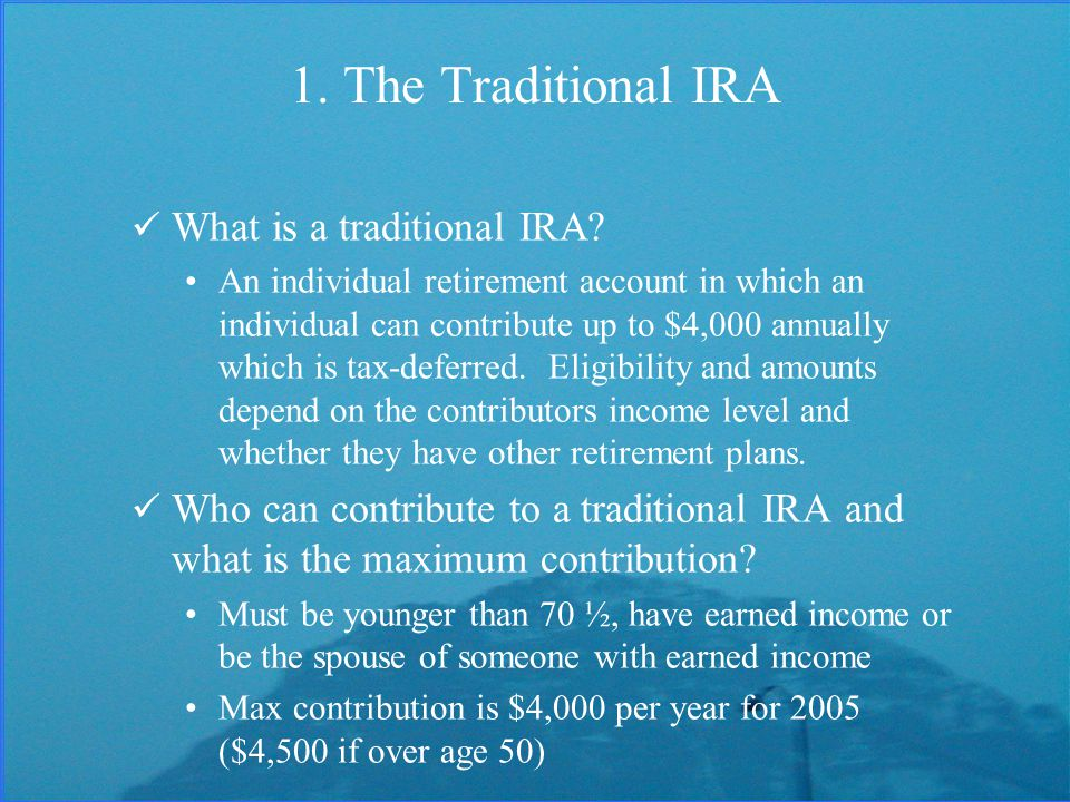 1. The Traditional IRA What is a traditional IRA.