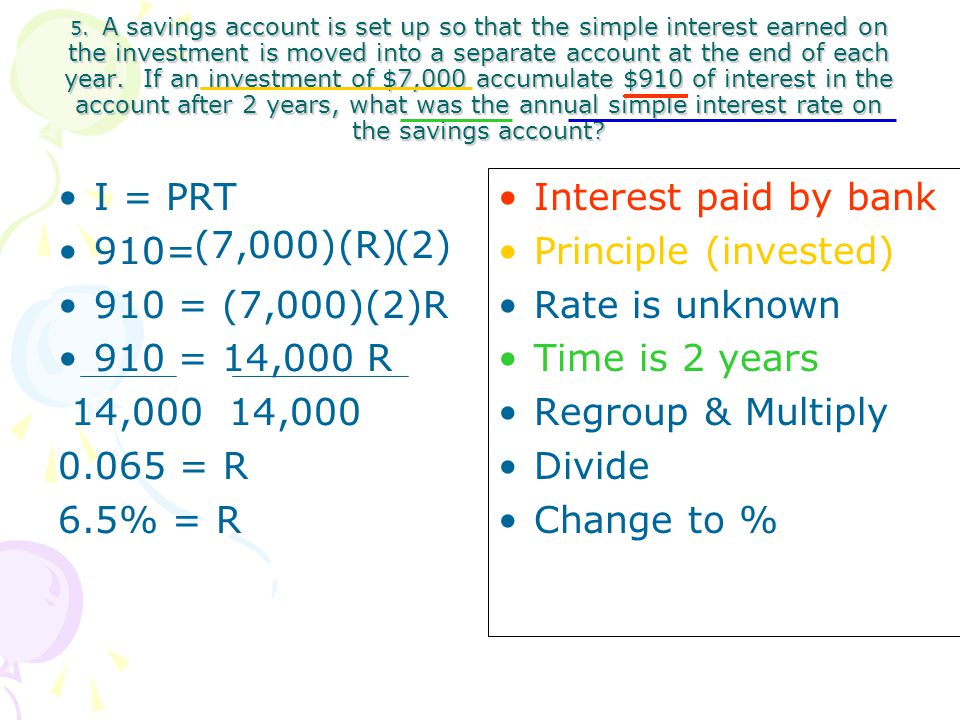 5. A savings account is set up so that the simple interest earned on the investment is moved into a separate account at the end of each year. If an in