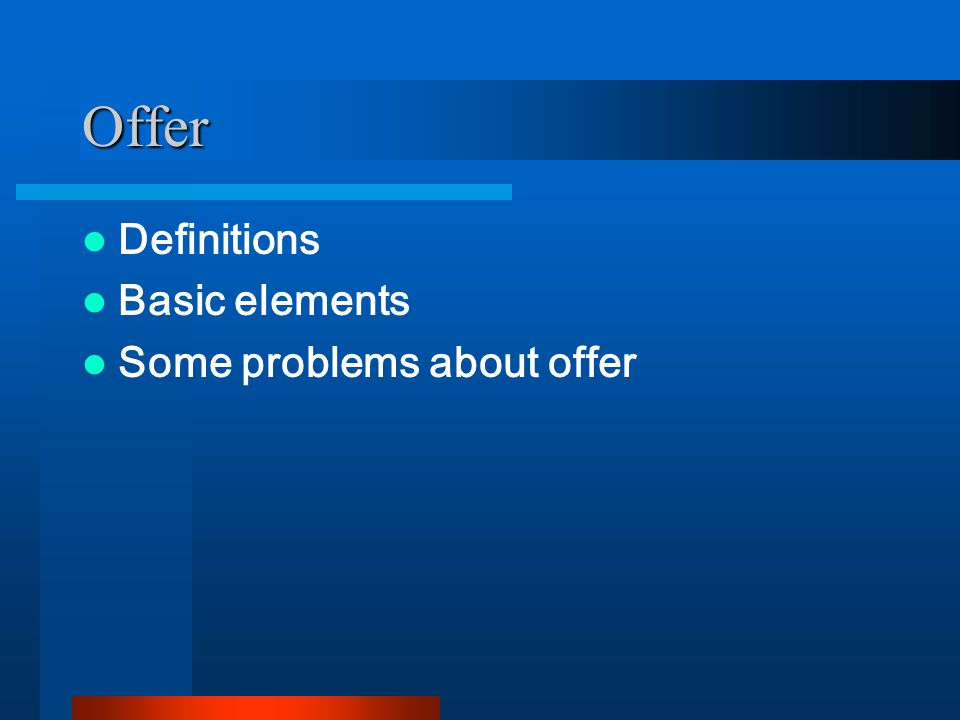 Offer Definitions Basic elements Some problems about offer