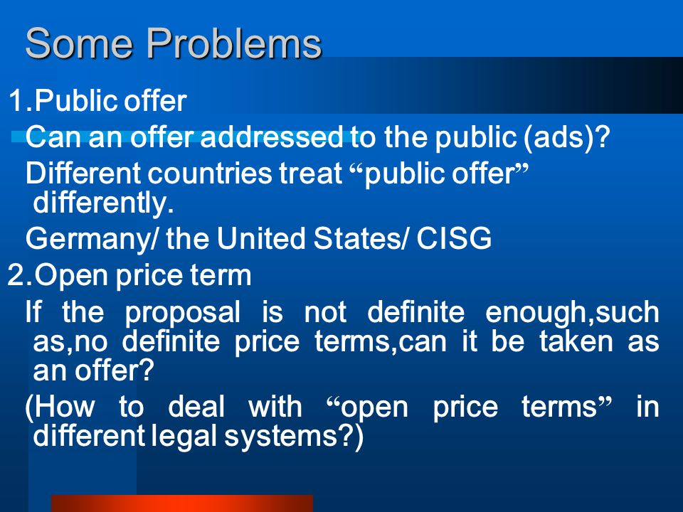 Some Problems 1.Public offer Can an offer addressed to the public (ads).