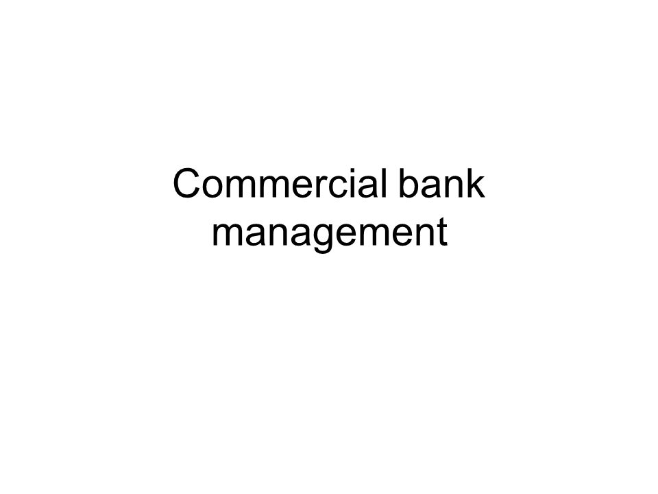 Commercial bank management