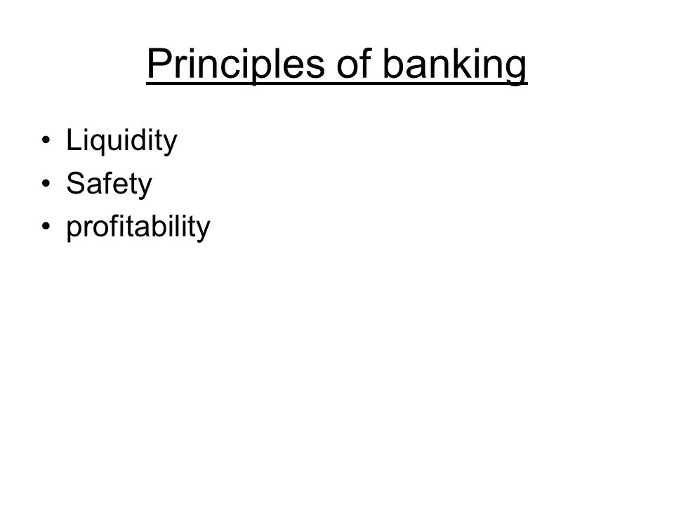 Principles of banking Liquidity Safety profitability