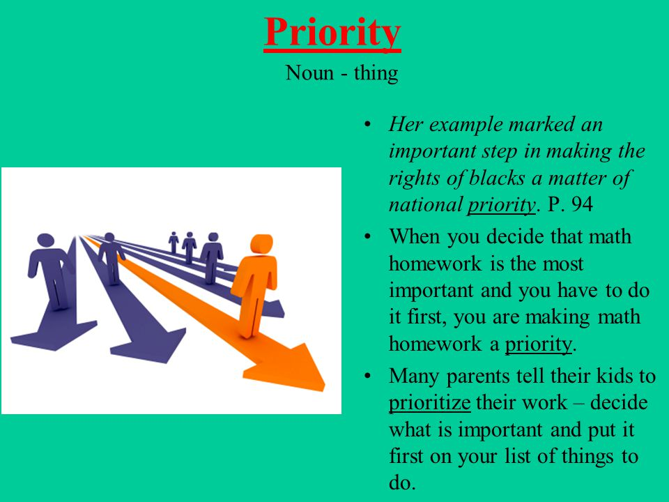 Noun - thing Her example marked an important step in making the rights of blacks a matter of national priority. P. 94 When you decide that math homewo