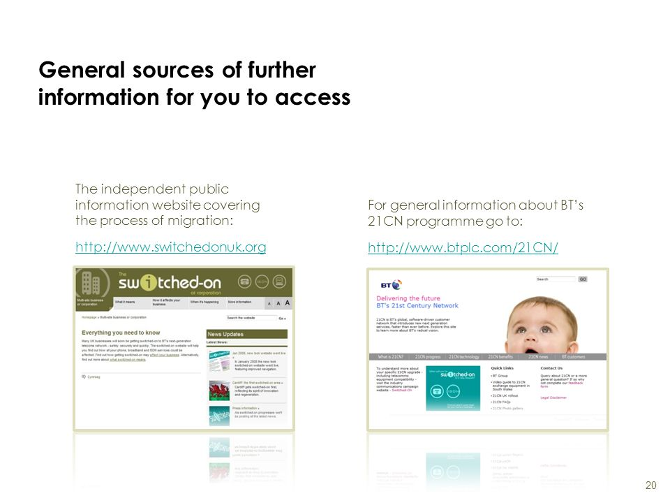 General sources of further information for you to access 20 The independent public information website covering the process of migration: http://www.s