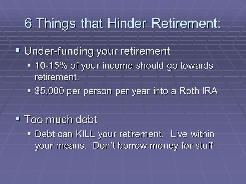  Under-funding your retirement  10-15% of your income should go towards retirement.