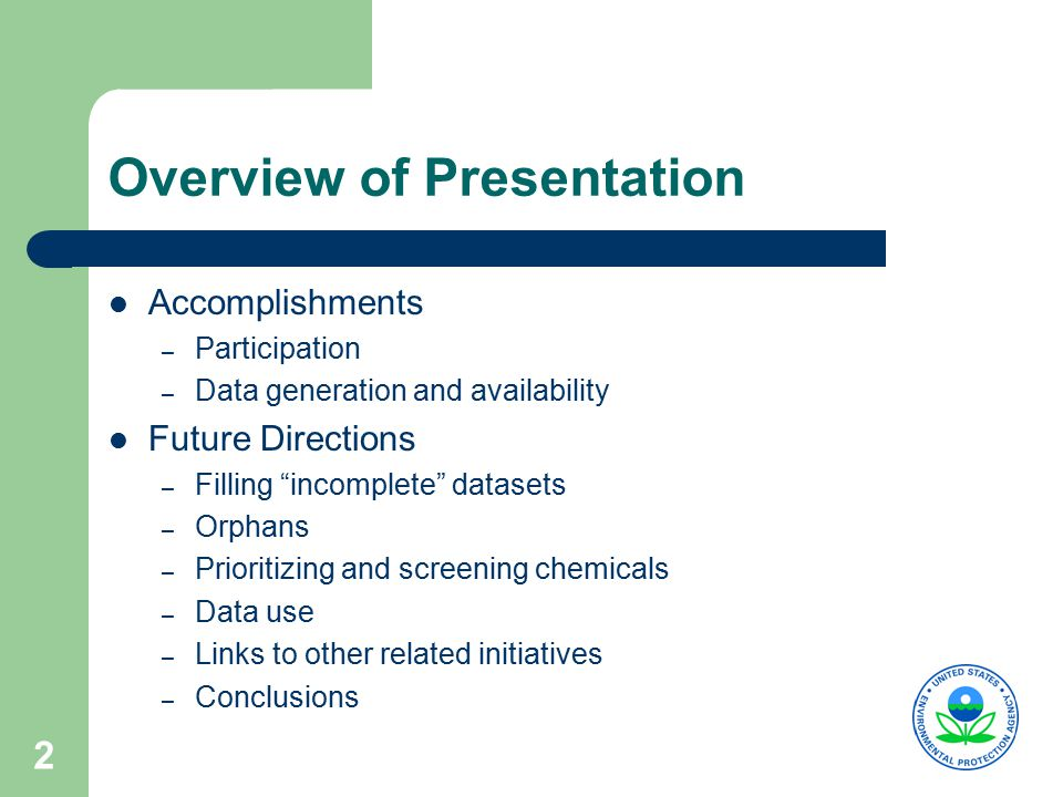 2 Overview of Presentation Accomplishments – Participation – Data generation and availability Future Directions – Filling incomplete datasets – Orphans – Prioritizing and screening chemicals – Data use – Links to other related initiatives – Conclusions