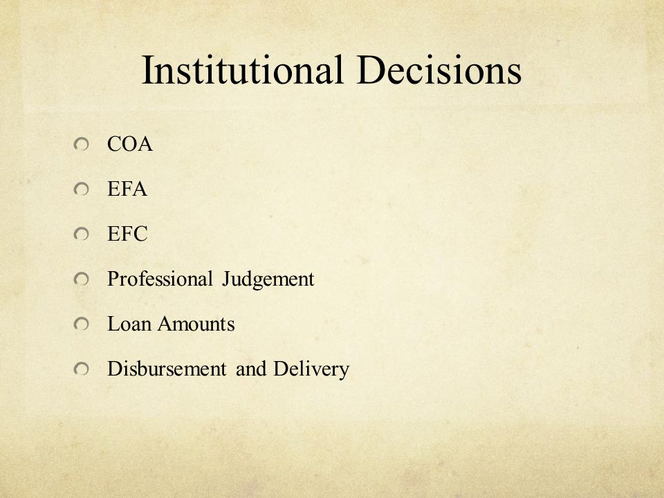 Institutional Decisions COA EFA EFC Professional Judgement Loan Amounts Disbursement and Delivery