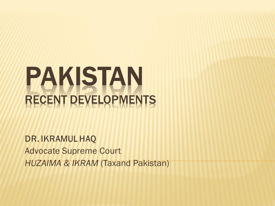 DR. IKRAMUL HAQ Advocate Supreme Court HUZAIMA & IKRAM (Taxand Pakistan)