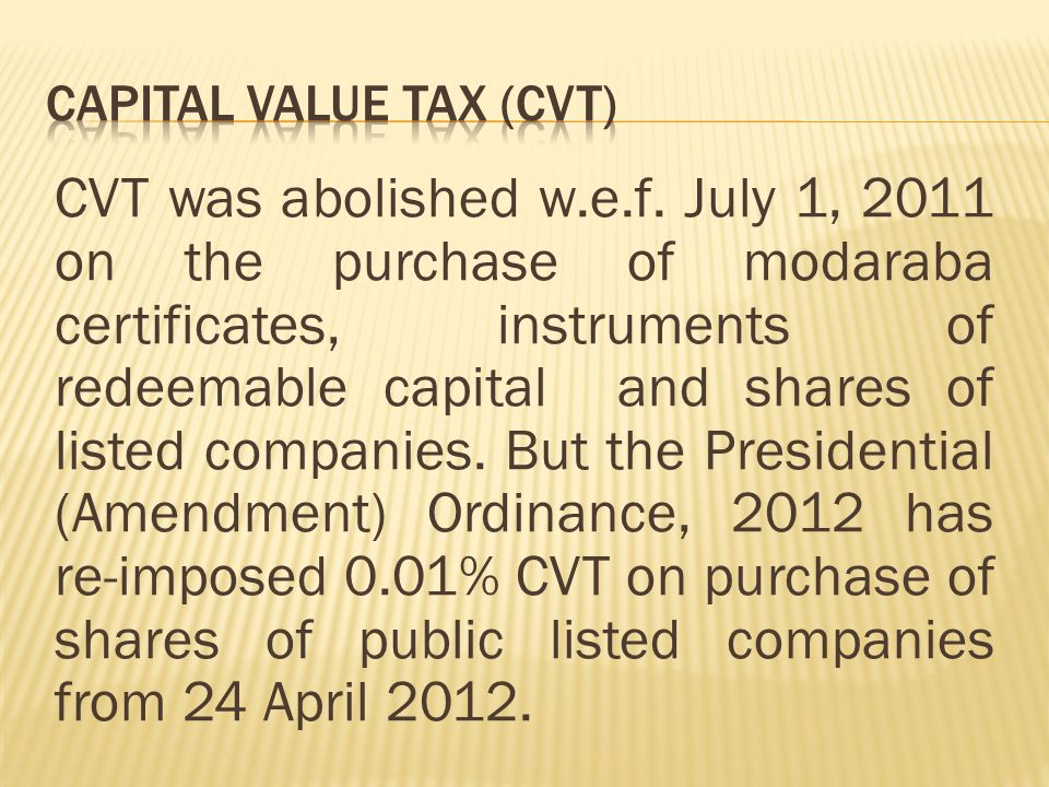 CVT was abolished w.e.f.