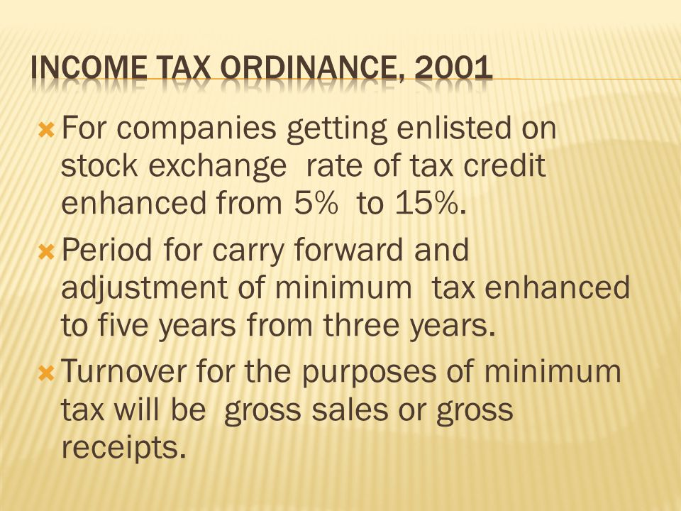  For companies getting enlisted on stock exchange rate of tax credit enhanced from 5% to 15%.