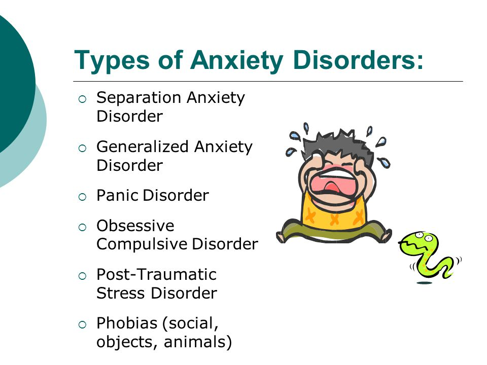 ANXIETY DISORDERS  General Information: Effects approx.