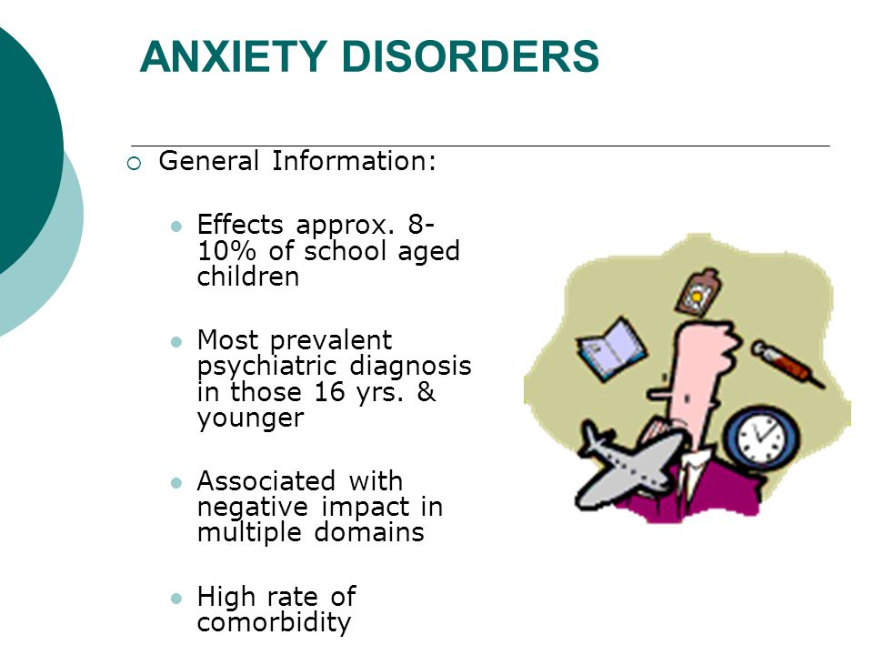 Diagnostic Criteria  Symptoms are at an inappropriate severity level for age and developmental stage.