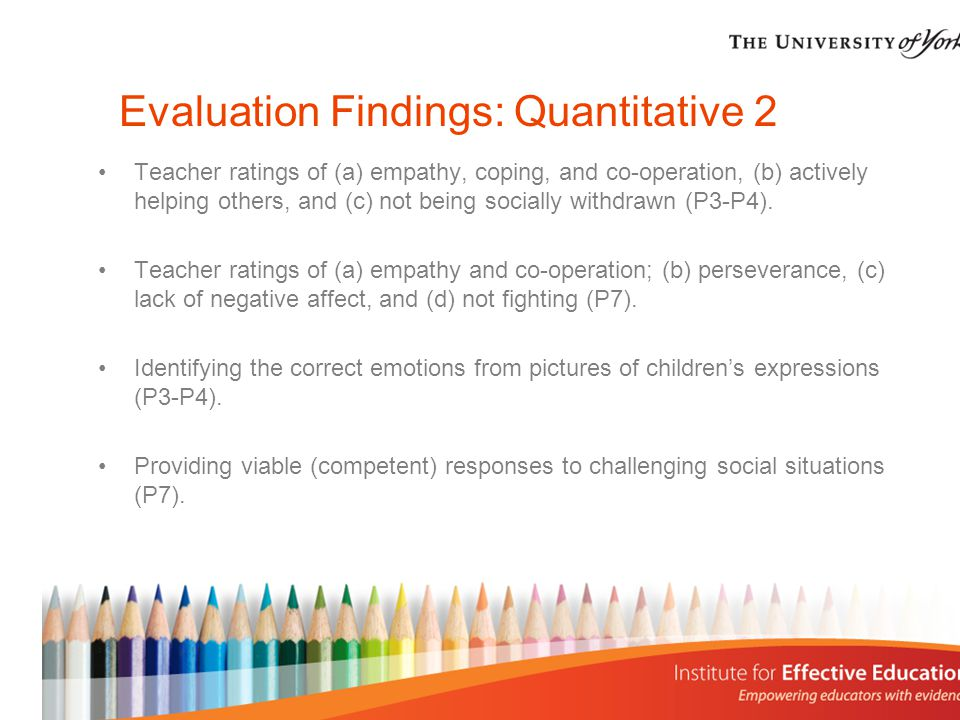 Evaluation Findings: Quantitative 2 Teacher ratings of (a) empathy, coping, and co-operation, (b) actively helping others, and (c) not being socially