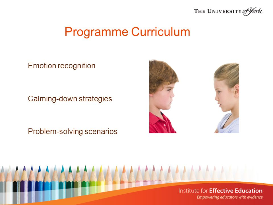 Programme Curriculum Emotion recognition Calming-down strategies Problem-solving scenarios