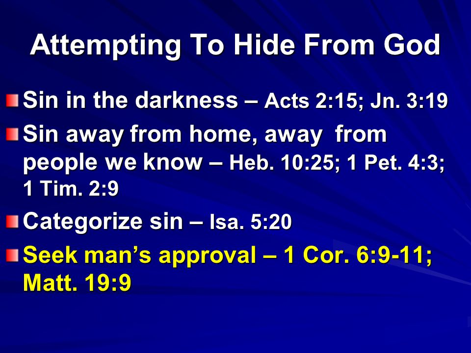 Attempting To Hide From God Sin in the darkness – Acts 2:15; Jn.