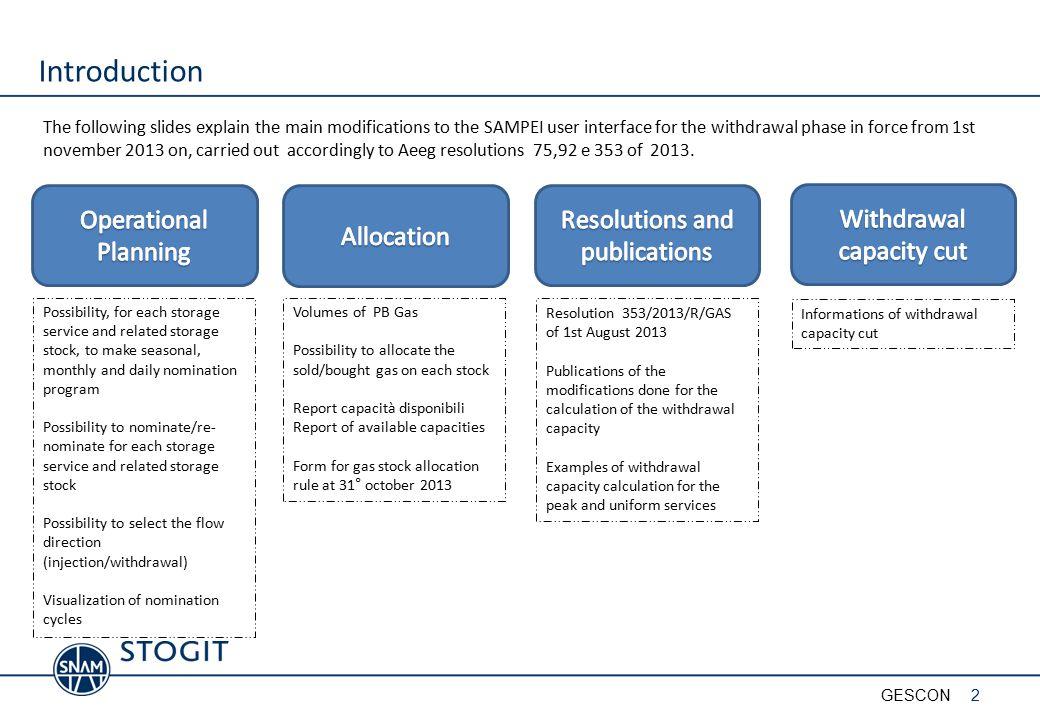 WITHDRAWAL PHASE PUBLICATIONS 13GESCON http://www.stogit.it/repository/business_servizi/Comunicazioni_operative/ Profili_utilizzo_fattori_adeguamento/Profili_utiliz_2013_2014/Explains_ab out_withdrawal_phase.pdf http://www.stogit.it/repository/business_servizi/Comunicazioni_operat ive/Profili_utilizzo_fattori_adeguamento/Profili_utiliz_2013_2014/Stor age_MODULAZIONE.pdf