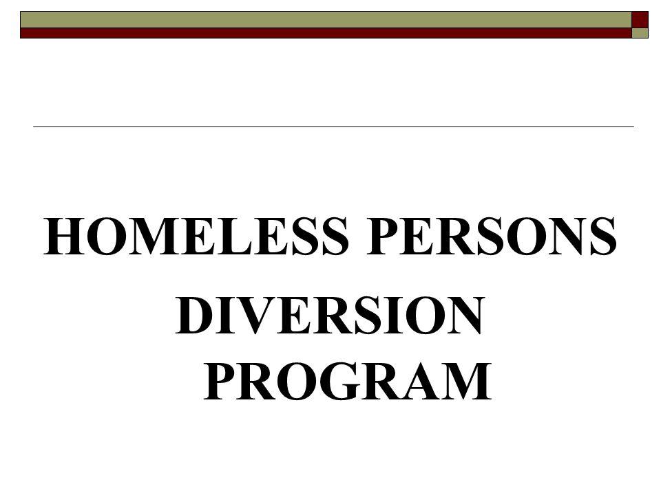 HOMELESS PERSONS DIVERSION PROGRAM