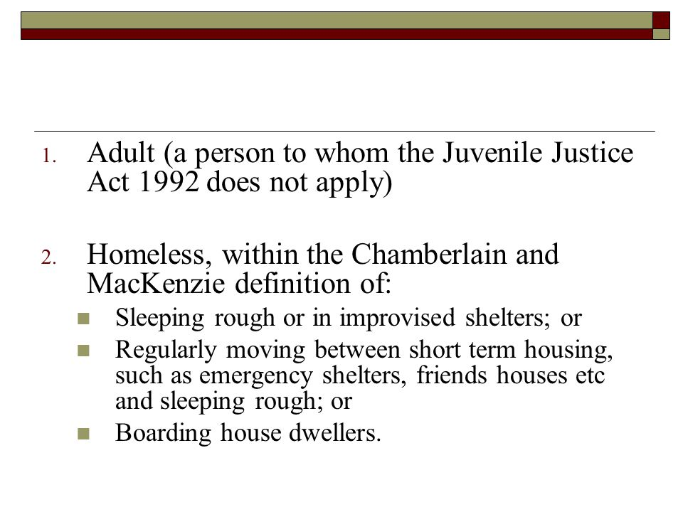 1. Adult (a person to whom the Juvenile Justice Act 1992 does not apply) 2.