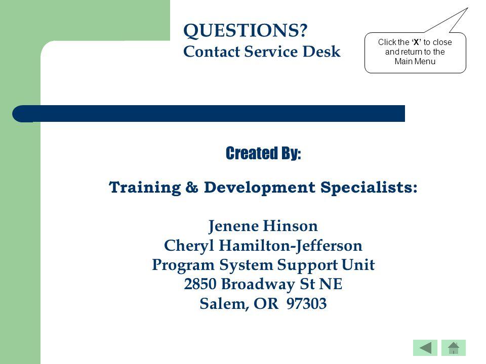 Created By: Training & Development Specialists: Jenene Hinson Cheryl Hamilton-Jefferson Program System Support Unit 2850 Broadway St NE Salem, OR 9730