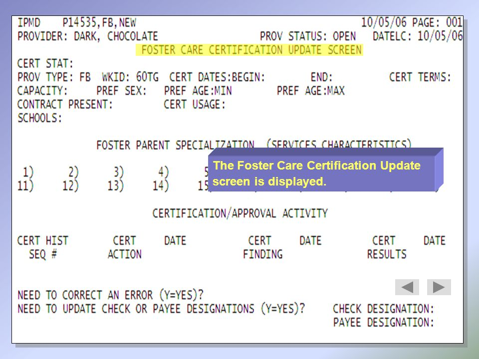 Press the Tab key to the Cert Dates: Begin field, Type the date.