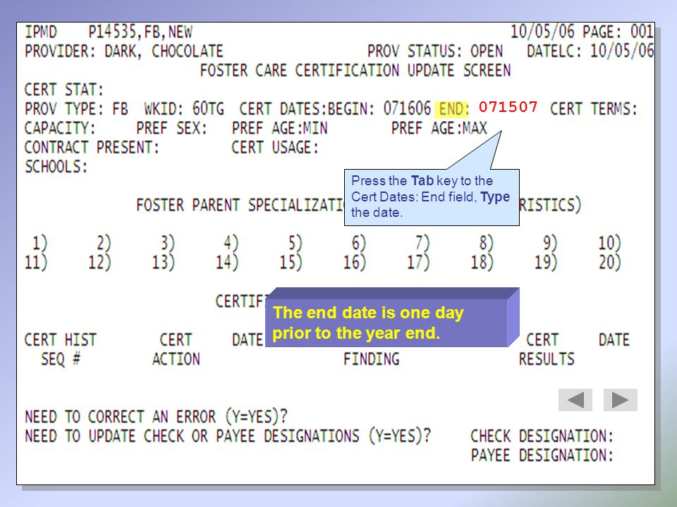 Check Your Answers The IPMD is the foster care certification update screen.
