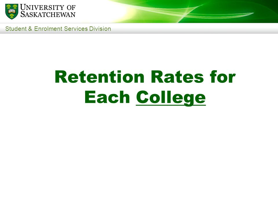 Student & Enrolment Services Division Retention Rates for Each College
