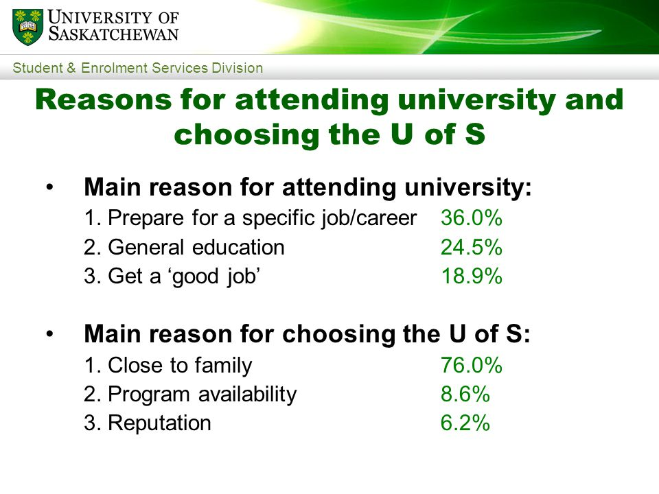 Student & Enrolment Services Division Main reason for attending university: 1.