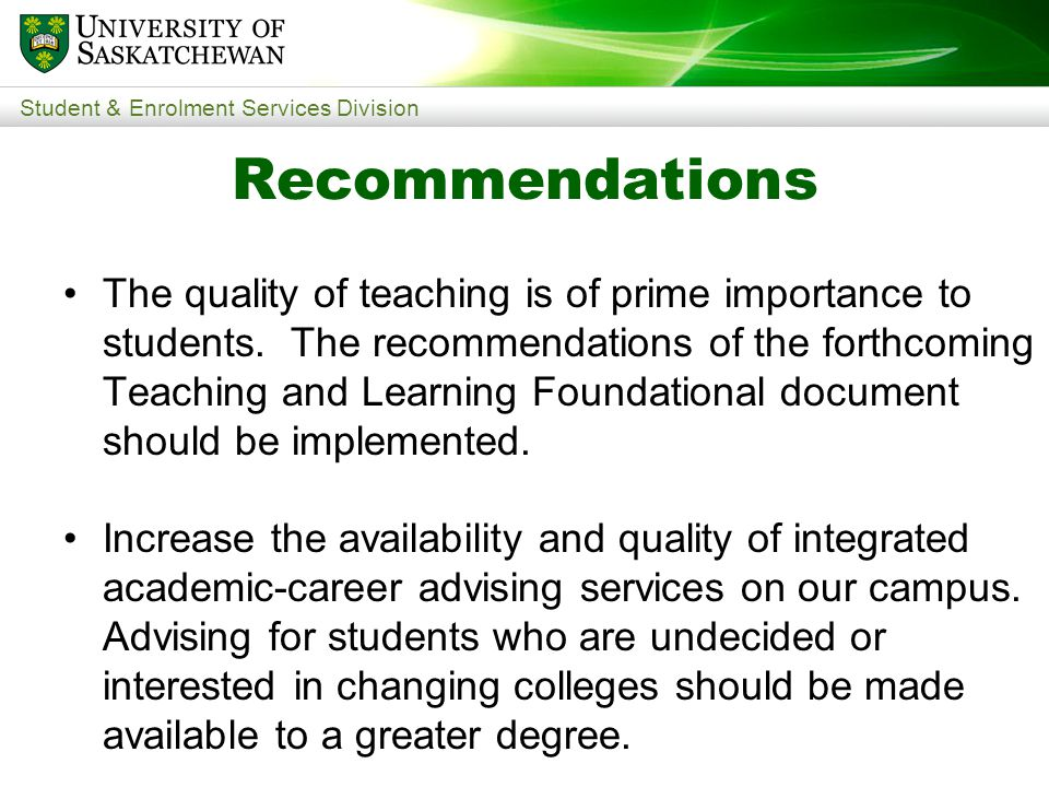 Student & Enrolment Services Division The quality of teaching is of prime importance to students.