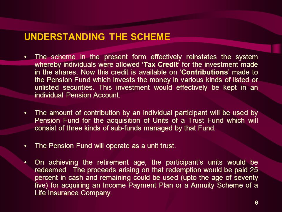 6 UNDERSTANDING THE SCHEME The scheme in the present form effectively reinstates the system whereby individuals were allowed 'Tax Credit' for the inve
