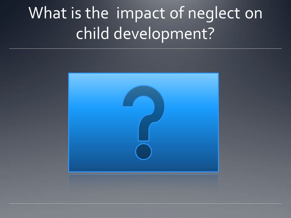 Attachment First year of life – right brain development Visual, acoustic communication Emotional and social processing Response to danger Second year of life – left brain develops Father important- stimulation, regulation of aggression Cognitive development, speech Down regulates negative emotional states AND up regulates positive emotions