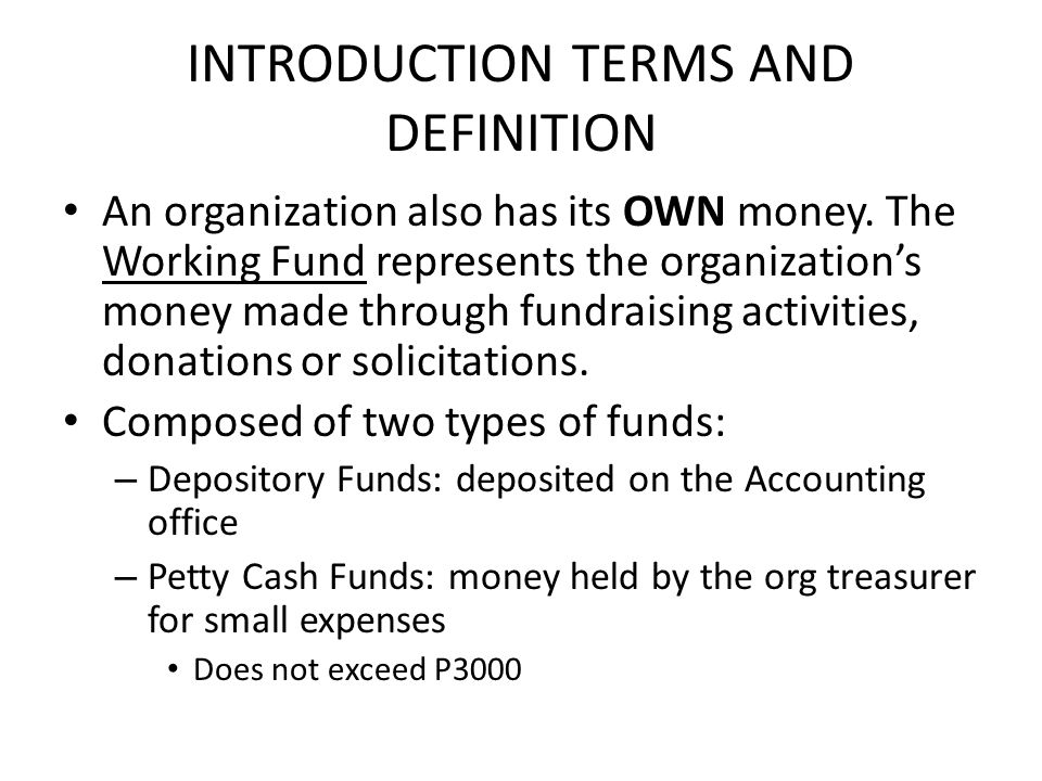 INTRODUCTION TERMS AND DEFINITION An organization also has its OWN money.
