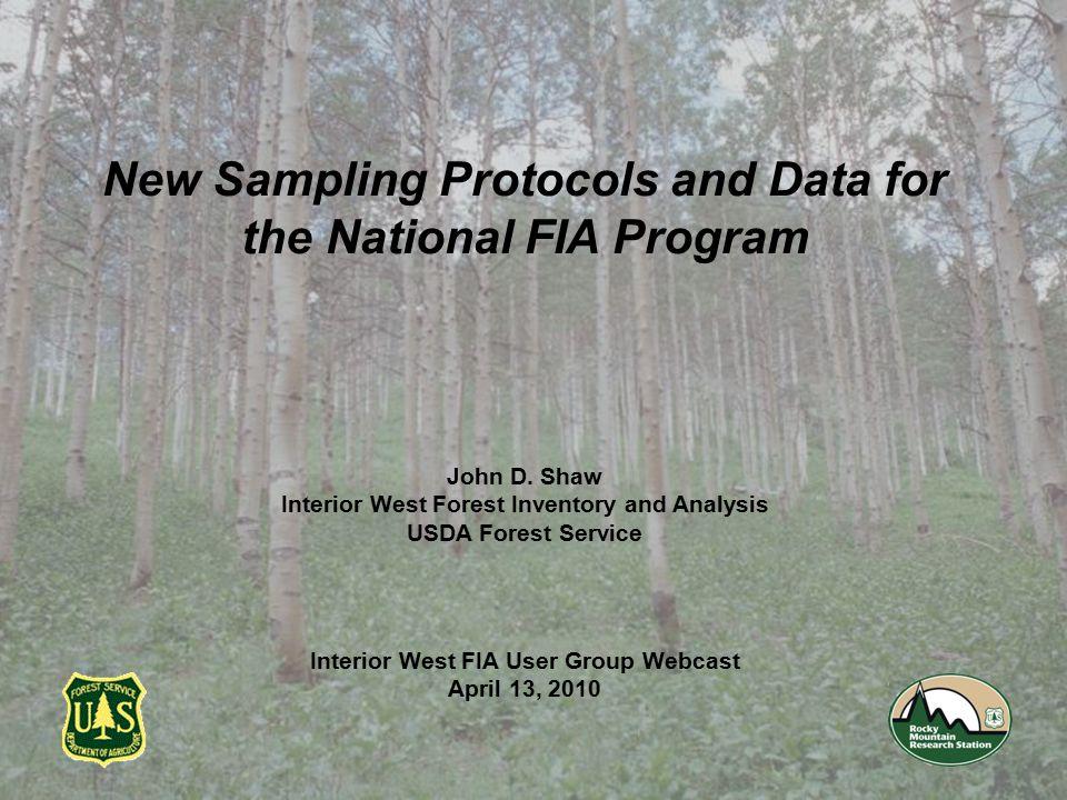 New Sampling Protocols and Data for the National FIA Program John D.
