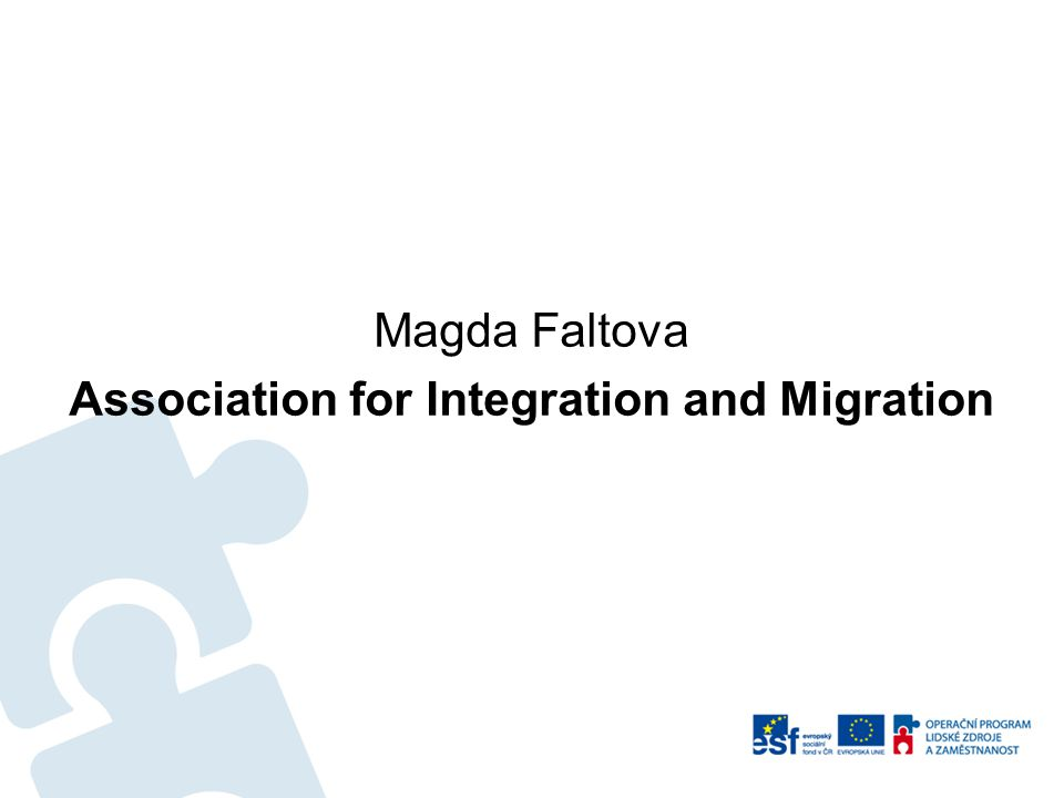 Magda Faltova Association for Integration and Migration