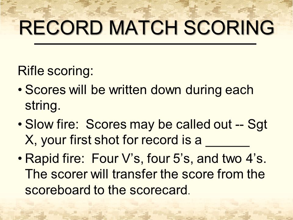 RECORD MATCH SCORING Rifle scoring: Scores will be written down during each string.