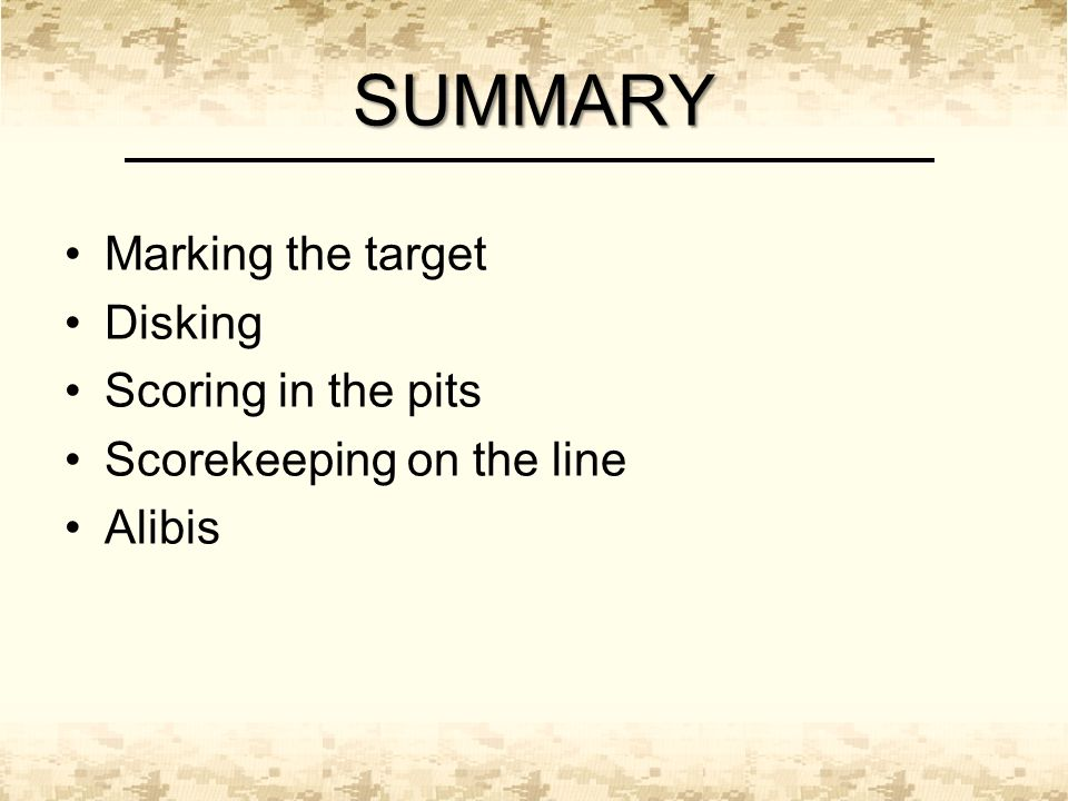 SUMMARY Marking the target Disking Scoring in the pits Scorekeeping on the line Alibis