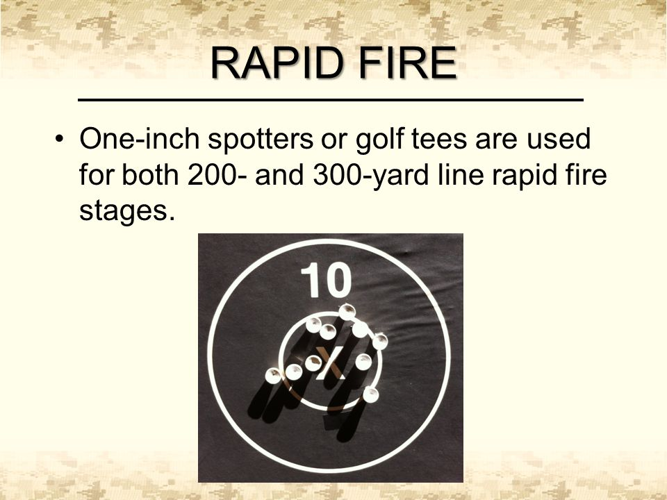 RAPID FIRE One-inch spotters or golf tees are used for both 200- and 300-yard line rapid fire stages.