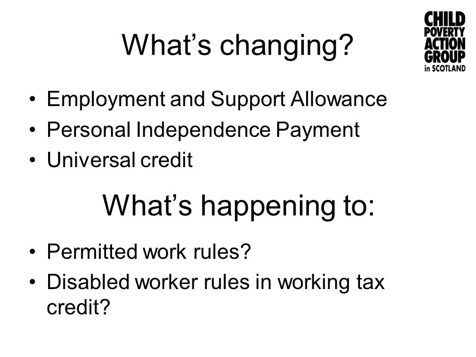 Employment and Support Allowance (ESA) Reassessment for people on –incapacity benefit, income support due to incapacity, or severe disablement allowance Over a third found fit for work –Appeal.