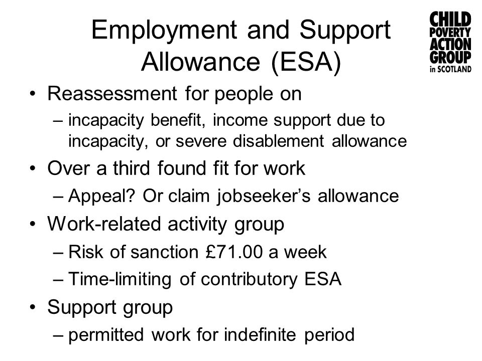 Permitted work Less than 16 hours a week or part of a treatment programme, or supported work Earnings no more than £99.50 a week All earnings disregarded for ESA and housing benefit Up to 52 weeks or unlimited if supported work or in support group Up to £20 a week for unlimited period