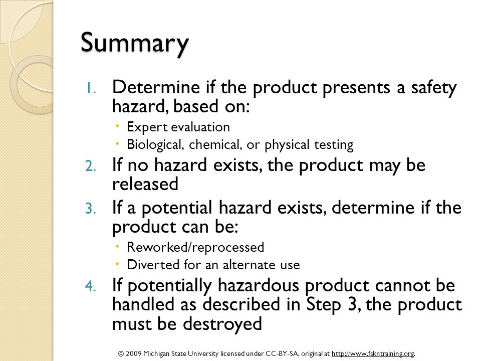 © 2009 Michigan State University licensed under CC-BY-SA, original at http://www.fskntraining.org. Summary 1. Determine if the product presents a safe