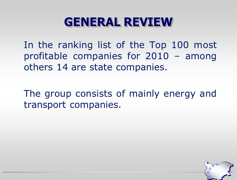 GENERAL REVIEW In the ranking list of the Top 100 most profitable companies for 2010 – among others 14 are state companies.
