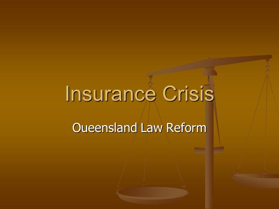 Insurance Crisis Oueensland Law Reform