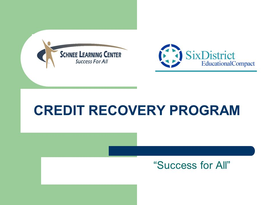 "CREDIT RECOVERY PROGRAM ""Success for All"""